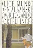 """""""Den albanske jomfru og andre fortellinger"""" av Alice Munro"""
