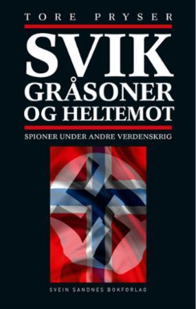 """""""Svik, gråsoner og heltemot - spioner under andre verdenskrig"""" av Tore Pryser"""