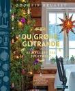 """""""Du grøne, glitrande ei hyllest til juletreet"""" av Oddgeir Bruaset"""