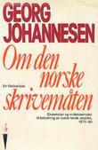 """""""Om den norske skrivemåten - eksempler og moteksempler til belysning av nyere norsk retorikk"""" av Georg Johannesen"""