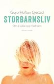 """""""Storbarnsliv - om å vokse opp med barn"""" av Guro Hoftun Gjestad"""