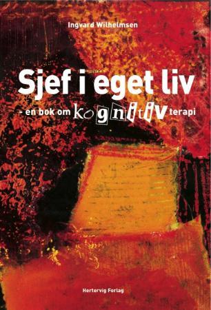 """""""Sjef i eget liv - en bok om kognitiv terapi"""" av Ingvard Wilhelmsen"""