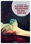 """Elever med akademisk talent i skolen"" av Ella Cosmovici Idsøe"