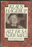 """""""Alt er så nær meg - om Inger Hagerup"""" av Klaus Hagerup"""