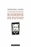 """""""Hvorfor stemmer russerne på Putin?"""" av Bernhard L. Mohr"""