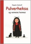 """""""Pulverheksa og vennene hennes"""" av Ingunn Aamodt"""