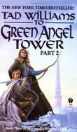 """""""To Green Angel Tower, Part 2 (Memory, Sorrow, and Thorn, Book 3)"""" av Tad Williams"""
