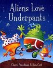 """Aliens Love Underpants!"" av Claire Freedman"