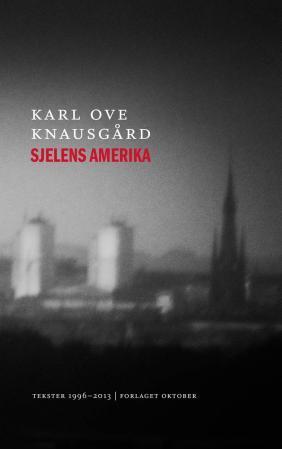 """""""Sjelens Amerika - tekster 1996-2013"""" av Karl Ove Knausgård"""