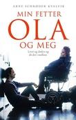 """""""Min fetter Ola og meg - livet og døden og alt det i mellom"""" av Arne Schrøder Kvalvik"""