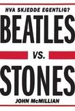 """""""Beatles vs. Stones - hva skjedde egentlig?"""" av John McMillian"""