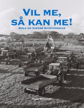 """""""Vl me, så kan me - Nærbø Samfunnshus / Idrettshall"""" av Hans Obrestad"""