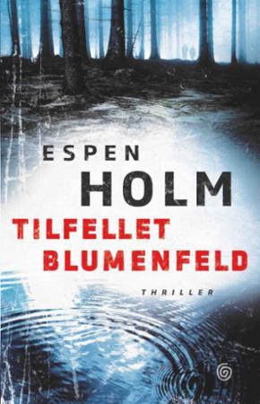 """""""Tilfellet Blumenfeld - thriller"""" av Espen Holm"""