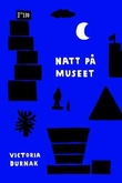 """""""Natt på museet"""" av Victoria Durnak"""