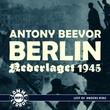 """""""Berlin - nederlaget 1945"""" av Antony Beevor"""