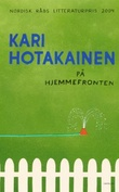 """""""På hjemmefronten"""" av Kari Hotakainen"""