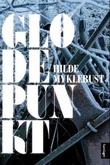 """""""Glødepunkt - roman"""" av Hilde Myklebust"""