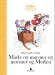 """""""Marte og mormor og mormor og Morten"""" av Anne-Cath. Vestly"""