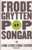"""""""Popsongar - noveller"""" av Frode Grytten"""