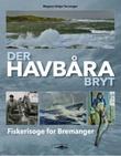 """""""Der havbåra bryt - fiskerisoga for Bremanger"""" av Magnus Helge Torvanger"""