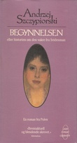 """""""Begynnelsen eller historien om den vakre fru Seidenmann"""" av Andrzej Szczypiorski"""
