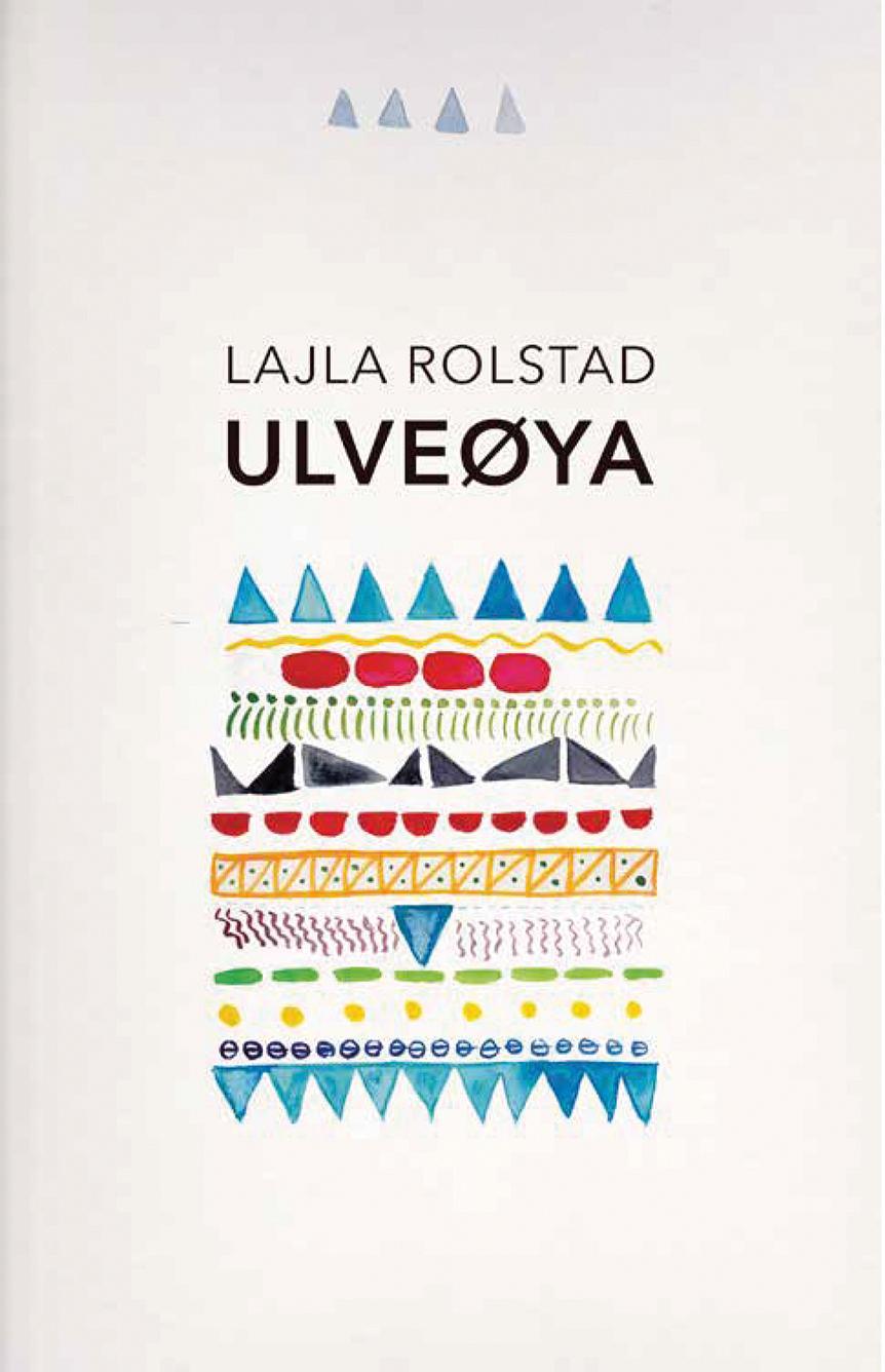 """""""Ulveøya - roman"""" av Lajla Rolstad"""