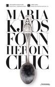 """""""Heroin chic"""" av Maria Kjos Fonn"""
