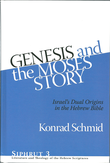 """Genesis and the Moses Story - Israel's Dual Origins in the Hebrew Bible"" av Konrad Schmid"