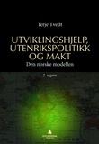 """""""Utviklingshjelp, utenrikspolitikk og makt - den norske modellen"""" av Terje Tvedt"""