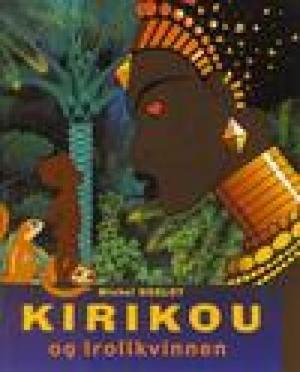 """""""Kirikou og trollkvinnen"""" av Michel Ocelot"""
