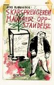 """""""Skapsprengeren Manfreds oppstandelse"""" av Jens Bjørneboe"""