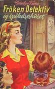 """""""Frøken detektiv og spøkelseshuset"""" av Carolyn Keene"""