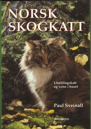 """""""Norsk skogkatt - glimt fra kattens historie i Norge, med særlig henblikk på skogkatten"""" av Paul Sveinall"""