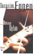 """""""Den nye Dylan - roman"""" av Torgrim Eggen"""