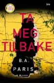 """""""Ta meg tilbake"""" av B.A. Paris"""