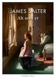 """""""Alt som er"""" av James Salter"""