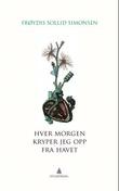 """""""Hver morgen kryper jeg opp fra havet - kortprosa"""" av Frøydis Sollid Simonsen"""