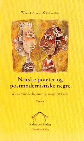 """""""Norske poteter og postmodernistiske negre - kulturelle kollisjoner og misforståelser"""" av Walid al-Kubaisi"""