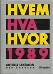 """""""Hvem hva hvor 1989 - Aftenpostens aktuelle oppslagsbok"""" av Aftenposten"""