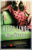 """""""Nu, jävlar! - roman"""" av Heidi Linde"""