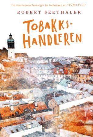 """""""Tobakkshandleren"""" av Robert Seethaler"""