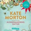 """""""Klokkemakerens datter"""" av Kate Morton"""