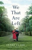 """""""We That Are Left"""" av Clare Clark"""