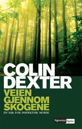 """""""Veien gjennom skogen - en sak for inspektør Morse"""" av Colin Dexter"""