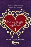 """""""Menn, penger & sjokolade - en fortelling om å søke kjærlighet, suksess og nytelse, og om hvordan du blir lykkelig før du har oppnådd alt dette"""" av Menna van Praag"""