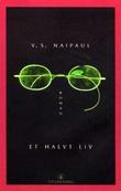 """""""Et halvt liv"""" av V.S. Naipaul"""
