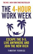 """""""The 4-hour Work Week - Escape the 9-5, Live Anywhere and Join the New Rich"""" av Timothy Ferriss"""