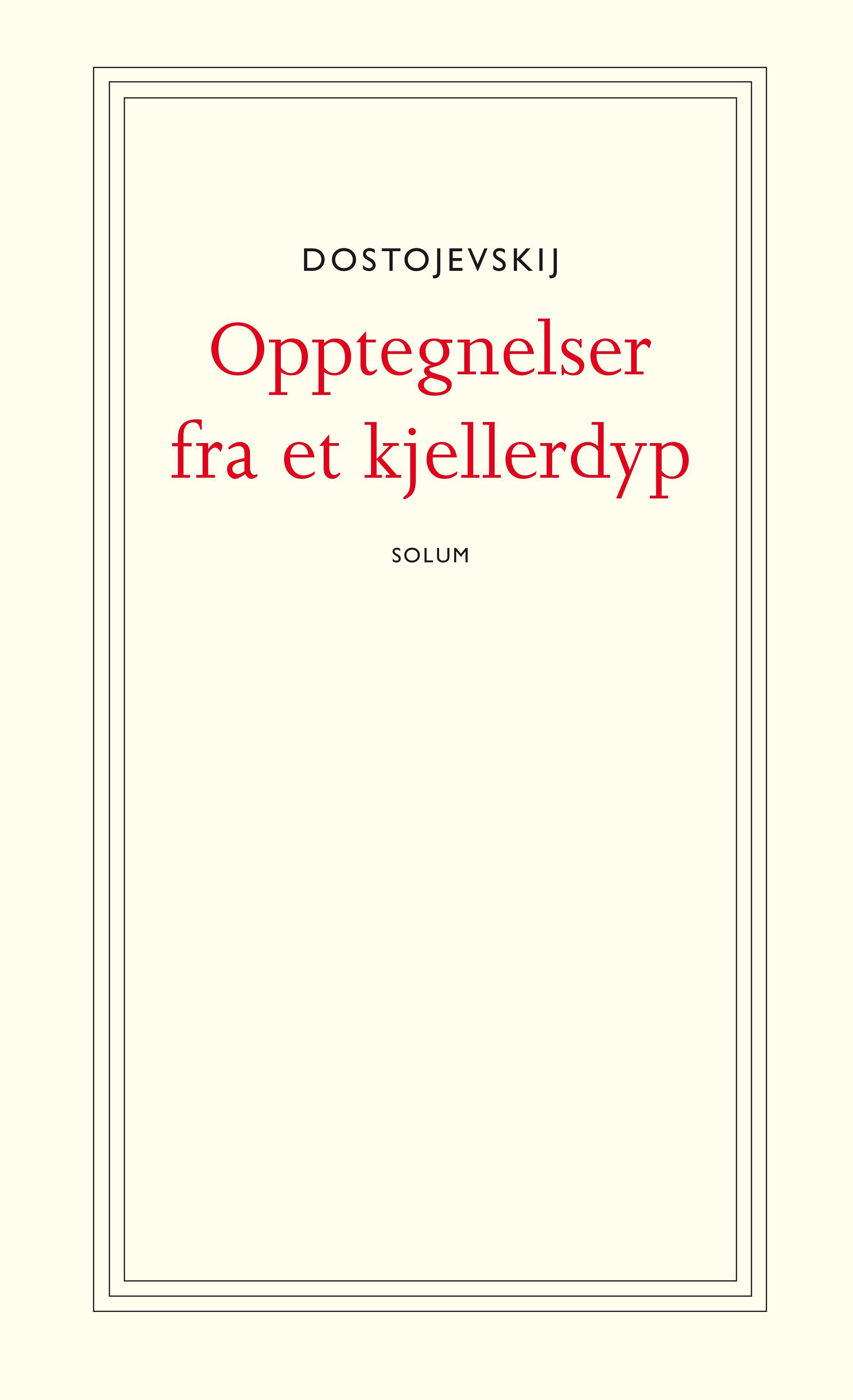 """""""Opptegnelser fra et kjellerdyp - roman"""" av Fjodor Mikhajlovitsj Dostojevskij"""