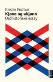 """""""Kjønn og ukjønn - ordhistoriske essay"""" av Kristin Fridtun"""