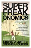 """Superfreakonomics - Global Cooling, Patriotic Prostitutes and Why Suicide Bombers Should Buy Life Insurance"" av Steven D. Levitt"